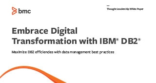Embrace Digital Transformation with IBM<sup>®</sup> Db2<sup>®</sup>