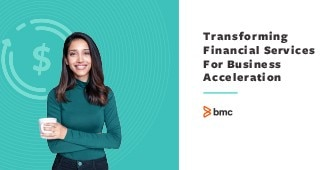 Transforming Financial Services For Business Acceleration