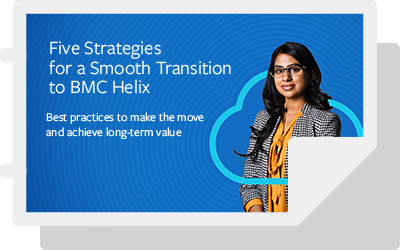 eBook: 5 Strategies for Smooth Transition to BMC Helix