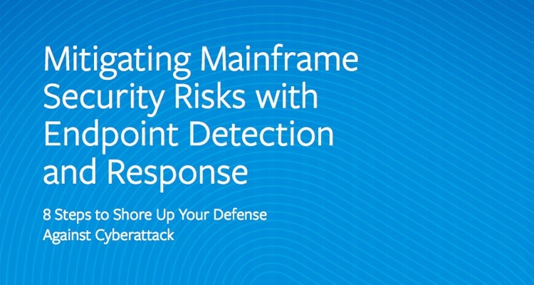 Mitigating Mainframe Security Risks with Endpoint Detection and Response